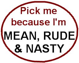 Mean-rude-nasty