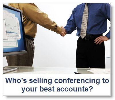 Who-is-selling-conferencing-to-your-best-accounts